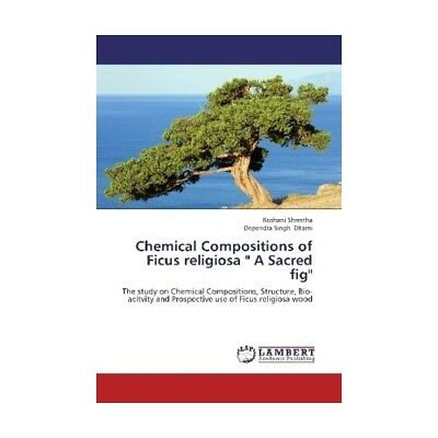 Chemical Compositions of Ficus religiosa  A Sacred fig Shrestha, Roshani Dhami..
