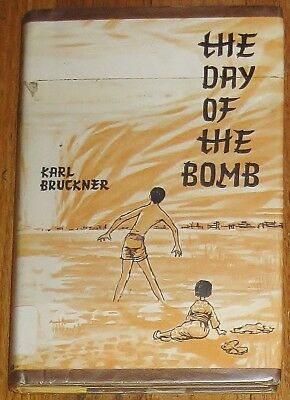 THE DAY OF THE BOMB : by Karl Bruckner : vintage : Hiroshima