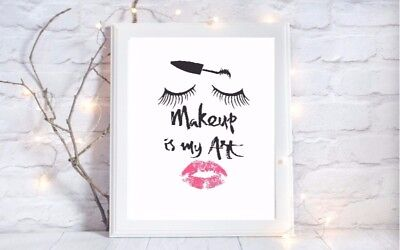 makeup is my art Print quote glossy poster a4  picture unframed