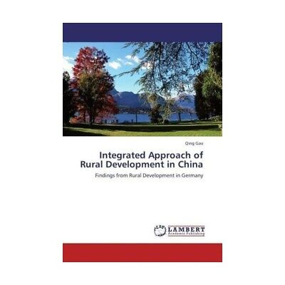 Integrated Approach of Rural Development in China Gao, Qing