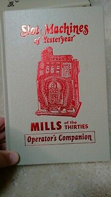 Slot machines of yesteryear Mills of the Thirties operator's companion