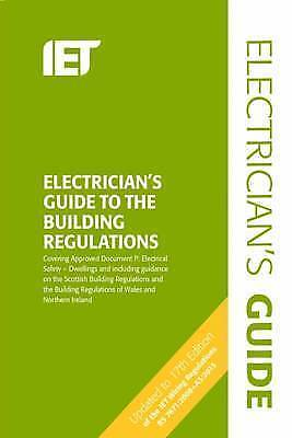 Electrician's Guide To  Building Regulations By The IET 9781849198899
