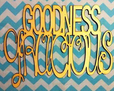 "12"" Sweet Southern Sayings! "" Goodness Gracious"" Unfinished wood Room Decor"