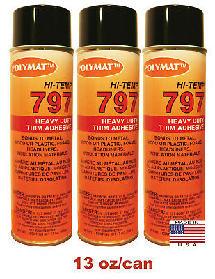 QTY3 Polymat 797 Hi-Temp Spray Can Glue Adhesive BONDS FLEXIBLE FOAM TO FABRIC