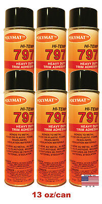 QTY6 Polymat 797 Hi-Temp Spray Can Glue Adhesive BONDS FLEXIBLE FOAM TO FABRIC