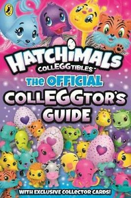 Hatchimals: The Official Colleggtor's Guide | Hatchimals