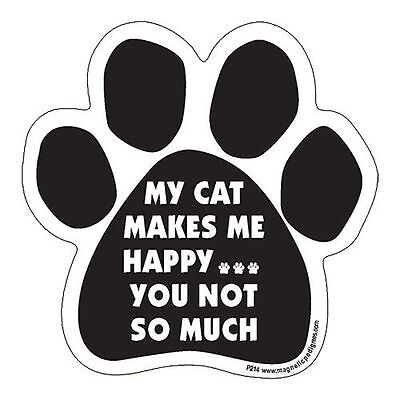 My Cat Makes Me Happy You Not So Much Dog Paw Quote Car Magnet