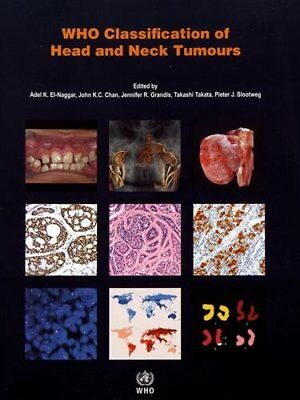 WHO Classification of Head and Neck Tumours (International Agency for Research o