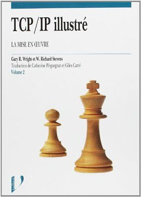 """TCP/IP ILLUSTRE. Tome 2, La mise en oeuvre ([""""Gary R Wright"""",""""Gary R. Wright""""])"""