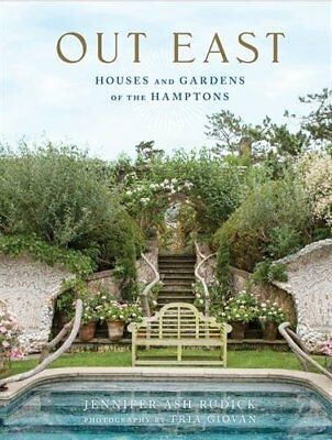 "Out East houses and gardens of the Hamptons ([""Jennifer Ash Rudick"",""Tria Giovan"