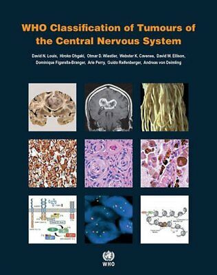 WHO Classification of Tumours of the Central Nervous System (International Agenc
