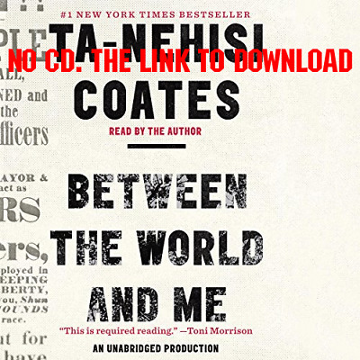 Between the World and Me by Ta-Nehisi Coates [AUDIO]