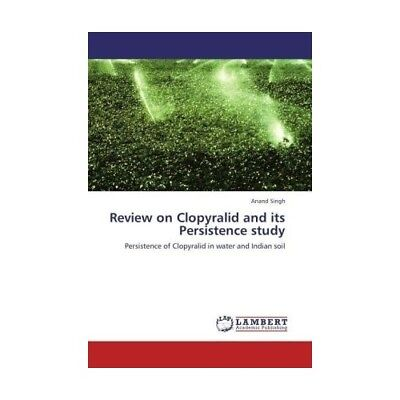 Review on Clopyralid and its Persistence study Singh, Anand
