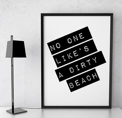 "Funny No One Likes A Dirty Beach Typography Poster Print 6x4"" A4 A3"