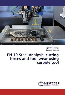 EN-19 Steel Analysis: cutting forces and tool wear using carbide tool Mengu, V..