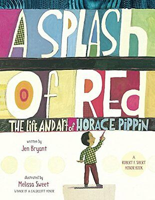 A Splash of Red: The Life and Art of Horace Pippin (Orbis Pictus Award for Outst