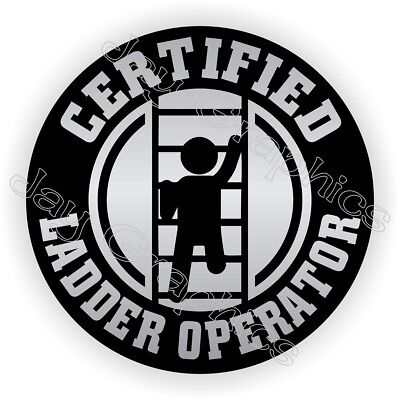 Certified Ladder Operator Funny Hard Hat Sticker / Decal Label Helmet Foreman