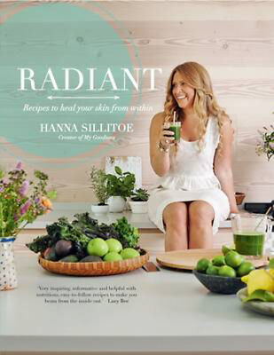 Radiant - Eat Your Way to Healthy Skin | Hanna Sillitoe