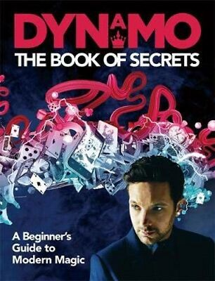 Dynamo: The Book of Secrets: Learn 30 mind-blowing illusions to amaze your frien