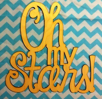 "12"" Sweet Southern Sayings! ""Oh My Stars"" Unfinished wood Room Decor"