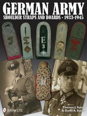 German Army Shoulder Straps and Boards 1933-1945 by Thomas J. Suter (English) Ha