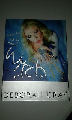 How to be a Real Witch - Deborah Gray