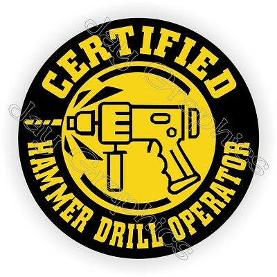Hammer Drill Operator Funny Hard Hat Sticker ~ Decal Label Safety Helmet Laborer