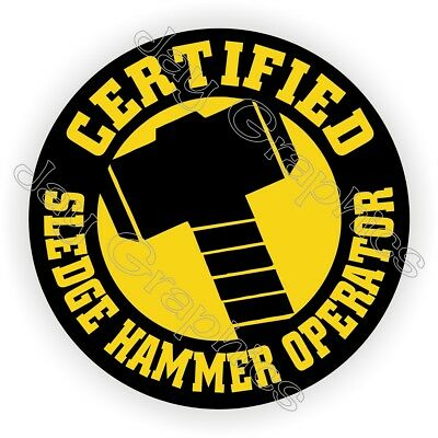 Funny Sledge Hammer Operator Hard Hat Sticker ~ Decal Label ~ Helmet Laborer