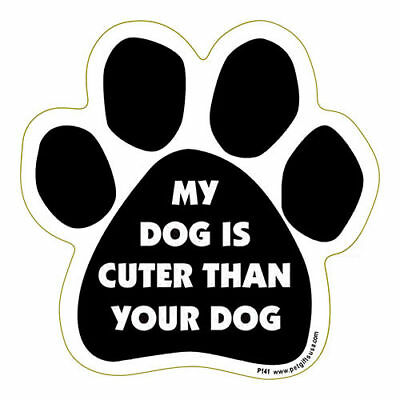 My Dog Is Cuter Than Your Dog Paw Quote Car Magnet