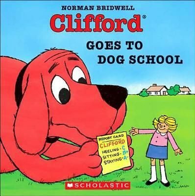 Clifford Goes to Dog School by Norman Bridwell (English) Prebound Book