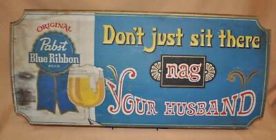 Pabst Blue Ribbon Beer Don't Just Sit There - Nag Your Husband Mancave Bar Sign