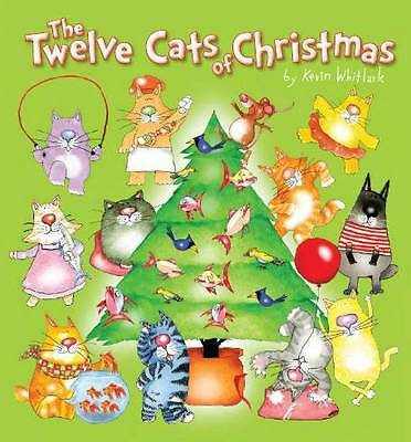 The Twelve Cats of Christmas Childrens Picture Reading Story Book Kevin Whitlark