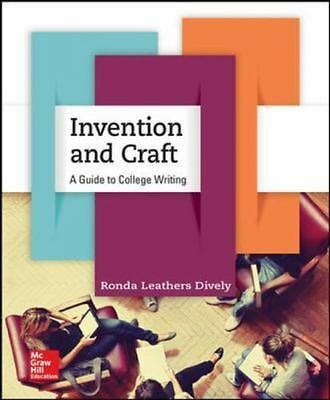 Invention and Craft : A Guide to College Writing by Ronda Leathers Dively (2015,