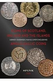 Coins of Scotland, Ireland and the Islands (Includes Anglo-Gallic Coins)