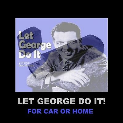 Let George Do It!  Enjoy 242 Old Time Radio Detective Shows In Your Car Or Home!