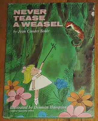 NEVER TEASE A WEASEL : by Jean Conder Soule : Denman Hampson : vintage hardcover