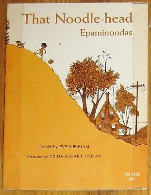 THAT NOODLE-HEAD EPAMINONDAS : by Eve Merriam : Trina Schart Hyman : vintage