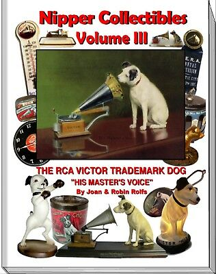 NIPPER COLLECTIBLES VOLUME III  The RCA Victor Trademark Dog