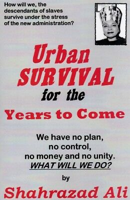 Urban Survival, By Shahrazad Ali You are Buying DIRECTLY FROM THE AUTHOR!