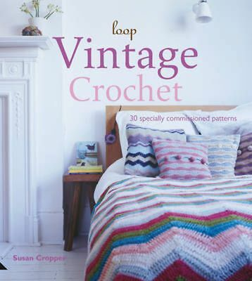 Loop Vintage Crochet: 30 Specially Commissioned Patterns by Susan Cropper (Engli