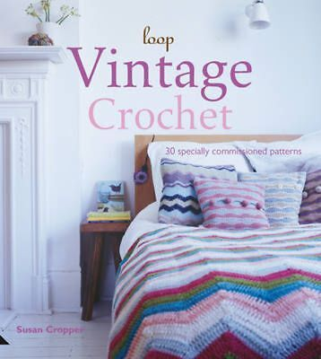Vintage Crochet: 30 Specially Commissioned Patterns by Susan Cropper (English) H