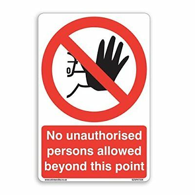 No unauthorised persons allowed beyond this point Sign - [A4 200mm x 300mm] A...