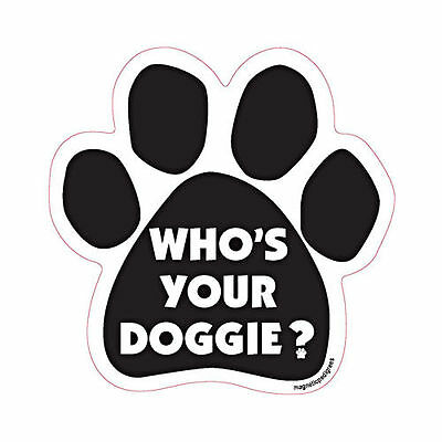 Who's Your Doggie Dog Paw Quote Car Magnet