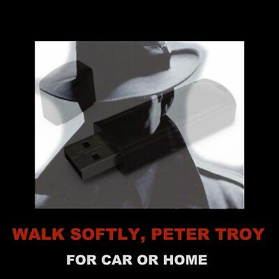 Walk Softly, Peter Troy. Enjoy This Old Time Radio Detective In Your Car Or Home