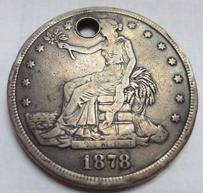1878 Trade Silver Dollar - High Grade Details -Holed-Not sure of mint.