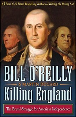 Killing England by Bill O'Reilly and Martin Dugard [eBooks]