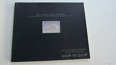 the Collection - Cairns Regional Gallery acquisitions from 2006 to 2008