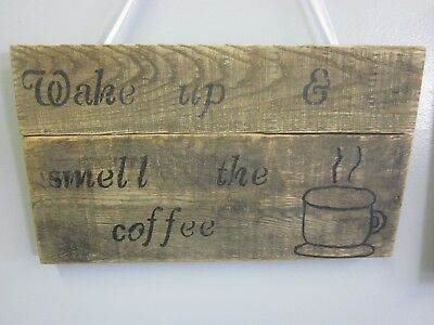 Handcrafted Wood Decorative WAKE UP SMELL THE COFFEE wall Pallet art 11X16""