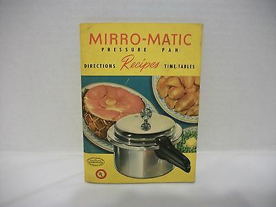 Mirro-Matic Pressure Pan Directions, Recipes, Time Tables Booklet 1947, Usa