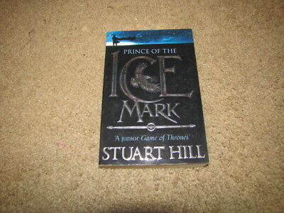 Prince of the Ice Mark: A Junior Game of Thrones by Stuart Hill (2013, Paperback